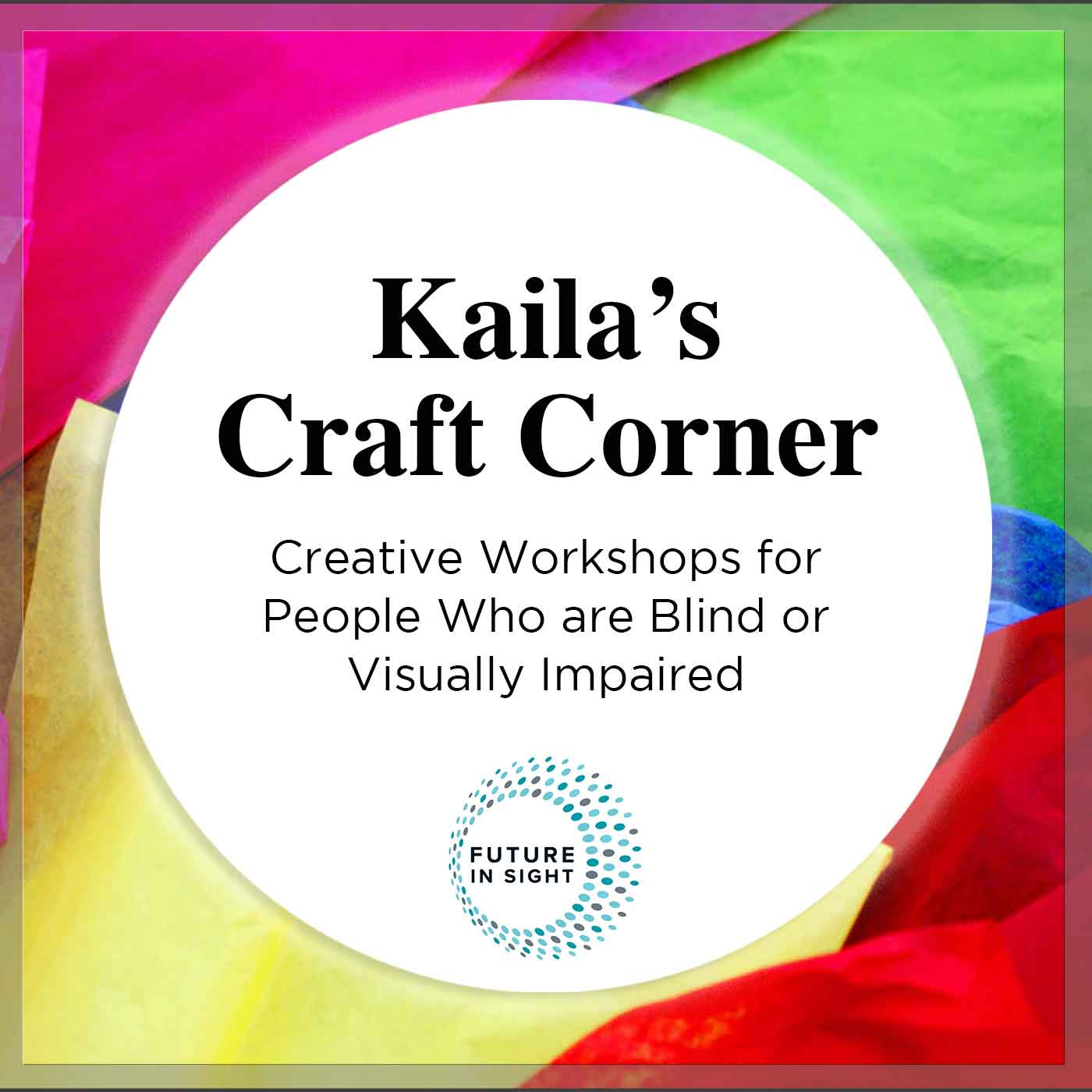 kaila's Craft Corner Podcast - with Future In Sight